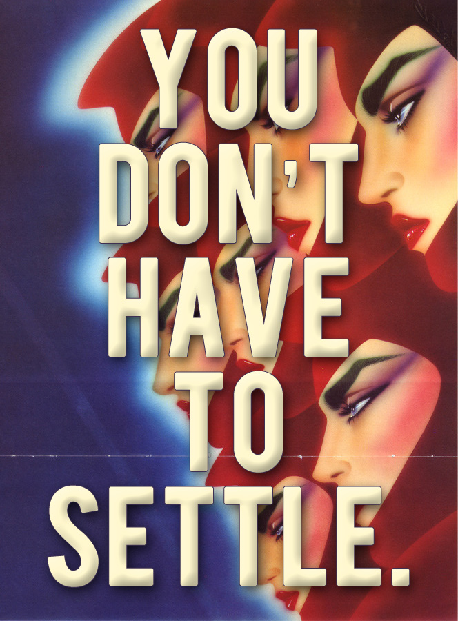 You Don't Have to Settle